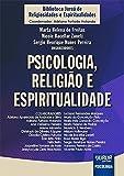 Psicologia, Religião e Espiritualidade. Biblioteca Juruá de Religiosidades e Espiritualidades