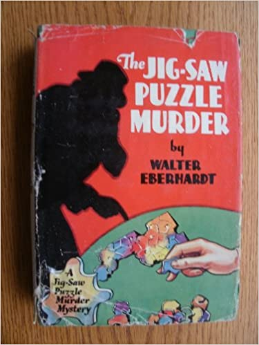 The Jig Saw Puzzle Murder Solution Puzzle Walter F Eberhardt