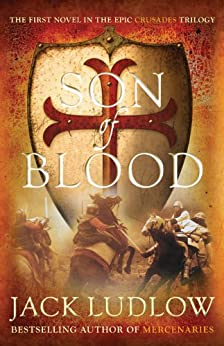 Son of Blood: 1 (Crusades) by [Ludlow, Jack]