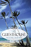The Guesthouse, Wayne Berry, 1449078702