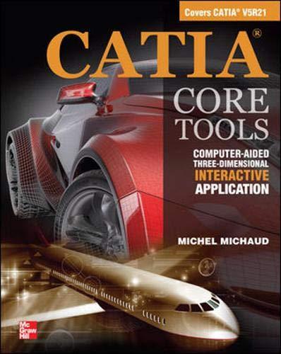 CATIA Core Tools: Computer Aided Three-Dimensional Interactive