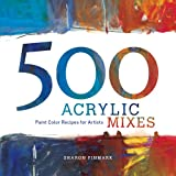 img - for 500 Acrylic Mixes: Paint Color Recipes for Artists book / textbook / text book