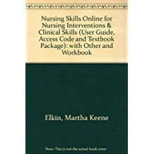 Nursing Skills Online for Nursing Interventions & Clinical Skills (User Guide, Access Code and Textbook Package), 3e