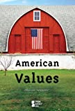 American Values, David M. Haugen, 0737741902