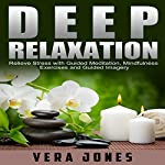Deep Relaxation: Relieve Stress with Guided Meditation, Mindfulness Exercises | Vera Jones