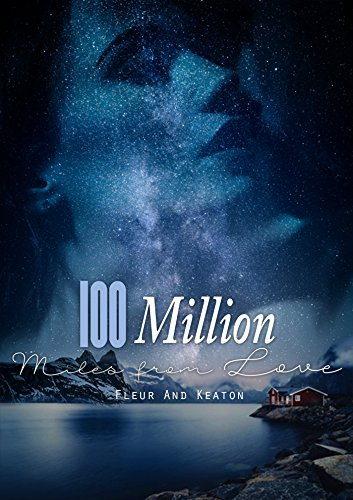 100 Million Miles from Love: Liebesroman (German Edition)