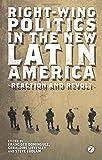 Right-Wing Politics in the New Latin America 9781848138117