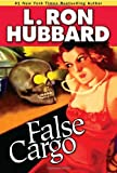 False Cargo, L. Ron Hubbard, 1592122671