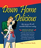 Down Home Delicious, Peggy Touchtone Sholly, 0979665205