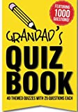 Grandad's Quiz Book: 1000 questions in 40 themed categories