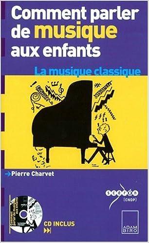 Lire Comment parler de musique aux enfants ? : La musique classique (1CD audio) epub pdf