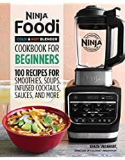 Ninja Foodi Cold Hot Blender Cookbook for Beginners: 100 Recipes for Smoothies, Soups, Sauces, Infused Cocktails, and More