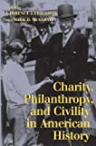 Charity, Philanthropy, and Civility in American History