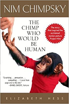 Book Nim Chimpsky: The Chimp Who Would be Human: The Chimp Who Would Be Human by Elizabeth Hess (1-Feb-2009)