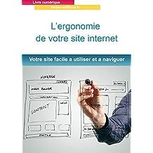 ergonomie: Votre site internet facile a utiliser et a naviguer (French Edition)