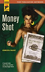 Money Shot (Hard Case Crime Book 40)