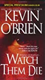 Watch Them Die, Kevin O'Brien, 0786020199
