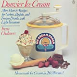Donvier Ice Cream: More Than 80 Recipes for Sorbets, Parfaits, and Frozen Drinks, with Light Variations
