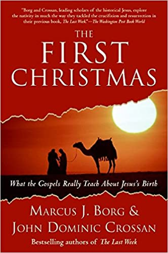 the first christmas what the gospels really teach about jesuss birth marcus j borg john dominic crossan 9780061430718 amazoncom books