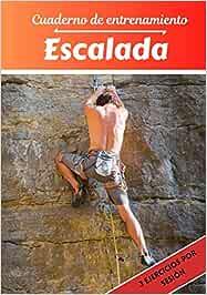 Cuaderno de entrenamiento Escalada: Planificación y ...