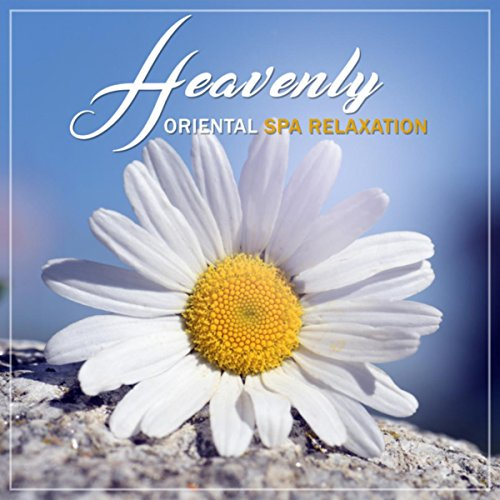 - Heavenly Oriental Spa Relaxation: 30 Therapeutic Sounds Collection, Hypnotic Flutes, Asian Zen Massage, Yoga Meditation, Healing Moments