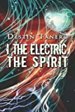I, the Electric, the Spirit, Roger Taliaferro, 1424179297