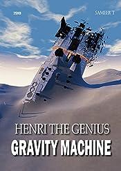 Henri the Genius Gravity Machine