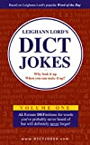 Leighann Lord's Dict Jokes: ALTernate DEFinitions for Words You've Probably Never Heard of But Will Definitely Never Forget