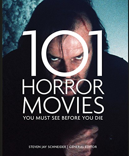 101 Horror Movies You Must See Before You Die ()