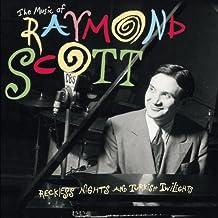 The Music of Raymond Scott: Reckless Nights & Turkish Twilights