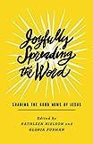 Joyfully Spreading the Word: Sharing the Good News of Jesus (The Gospel Coalition)
