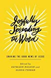 img - for Joyfully Spreading the Word: Sharing the Good News of Jesus (The Gospel Coalition) book / textbook / text book