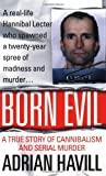 img - for Born Evil: A True Story of Cannibalism and Serial Murder by Havill, Adrian (2001) Mass Market Paperback book / textbook / text book