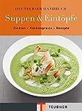 Das TEUBNER Handbuch Suppen und Eintöpfe (Teubner Handbücher)