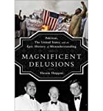 img - for BY Haqqani, Husain ( Author ) [{ Magnificent Delusions: Pakistan, the United States, and an Epic History of Misunderstanding By Haqqani, Husain ( Author ) Nov - 05- 2013 ( Hardcover ) } ] book / textbook / text book