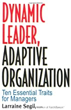 Dynamic Leader Adaptive Organization: Ten Essential Traits for Managers