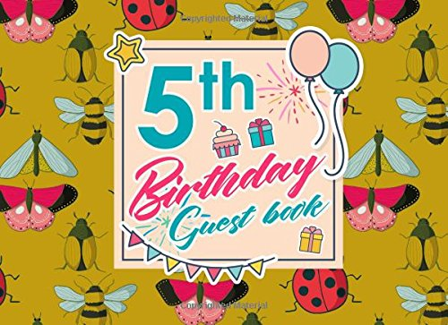 Download 5th Birthday Guest Book: Birthday Guest Signing Book, Guest Books For Visitors, Guest Book Diary, Guest Sign-In Book, Cute Insects & Bugs Cover (Volume 39) pdf