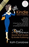 Kindle Direct Publishing. Kindle Format, Book Covers, Kdp Select, Kindle Singles, How to Write an Ebook and Publishing to the Kindle Store. a Divapreneu, Kath Conabree, 0957180365