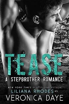 Tease: A Stepbrother Romance by [Daye, Veronica, Rhodes, Liliana]