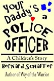 Your Daddy's a Police Officer