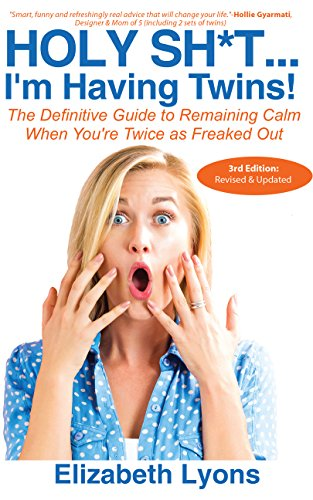 Godly Sh*t...I'm Having Twins!: The Definitive Guide to Remaining Calm When You're Twice as Freaked Out