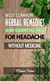 Most Common Herbal Remedies And Essential Oils For Headache Without Medicine