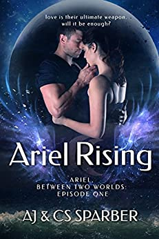 Ariel Rising (Ariel Between Two Worlds Book 1) by [Sparber, AJ]