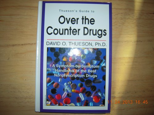 Thueson's Guide to Over-The-Counter Drugs: A Sympton-By-Sympton Handbook of the Best Nonprescription Drugs