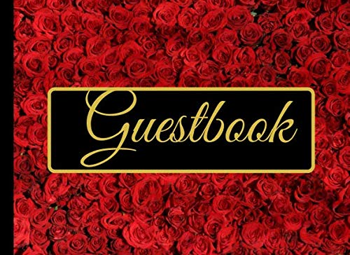 Guestbook: A Chic Red Roses Black Gold Floral Guest Sign in Visitor Registry Log Journal Perfect for Weddings, Memorial Service, Birthday, Party, ... Vacation House Events with Blank Lined Pages