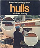 The Care and Repair of Hulls, Michael Verney, 0229115772