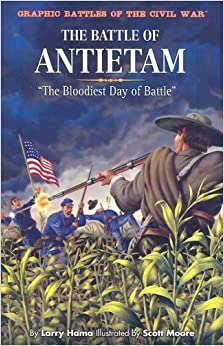 The Battle of Antietam: 'The Bloodiest Day of Battle' (Graphic Battles of the Civil War)