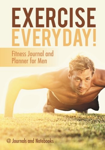 Download Exercise Everyday! Fitness Journal and Planner for Men pdf epub