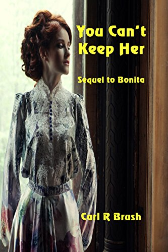 You Can't Keep Her: Sequel to Bonita by [Brush, Carl R.]
