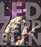 img - for Whole Lotta Led Zeppelin: The Illustrated History of the Heaviest Band of All Time Hardcover   October 1, 2008 book / textbook / text book